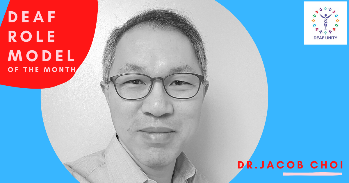 deaf role model of the month dr jacob choi