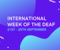 International Week of the Deaf 2020: The Highlights