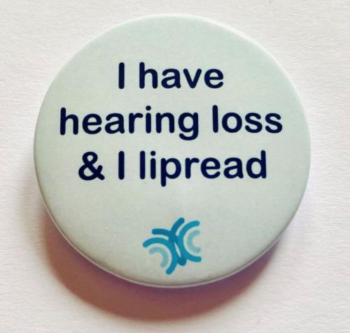 Deaf Identity I lip read badge
